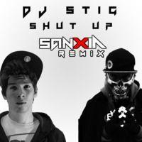DJ Stig- Shut Up (Sanxia Remix)[FREE DL] by SANXIA on SoundCloud