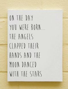 """on the day you were born... the angels clapped their hands and the moon danced with the stars."" - Baby Quote Canvas Nursery Art Orginal 16 x 20 by thebungalowtree, $69.00"