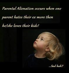 And then forces the child to hate that parent and all family associated with them. Stop PA. Speak on Awareness. Bad Parenting Quotes, Step Parenting, Parent Quotes, Father Quotes, Grandparents Rights, Fathers Rights, Child Custody, All Family, Family Court