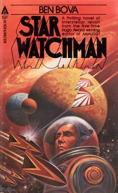 Star Watchman by Ben Bova. Ace Science Fiction, Cover art by Davis Meltzer. Fantasy Book Covers, Book Cover Art, Book Art, Science Fiction Books, Pulp Fiction, Classic Sci Fi Books, Sci Fi Novels, Vintage Book Covers, Retro Futurism