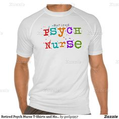 Shop Retired Psych Nurse T-Shirts and Hoodies created by Personalize it with photos & text or purchase as is! Nurse Retirement Gifts, Nurse Gifts, Psych Nurse, Tee Shirts, Tees, Hot Boys, Shirt Style, Long Sleeve Shirts, Shirt Designs