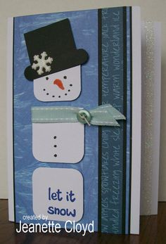 Adorable Let It Snow Snowman Card...created by Jeanette Cloyd.