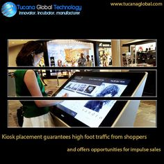 #Kiosk placement #guarantees high foot #traffic from #shoppers and offers #opportunities for impulse #sales. #TucanaGlobalTechnology #Manufacturer #HongKong