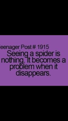 Teenager post..who are we kidding!! Seeing it is scary when it disappears you start having a heart attack.