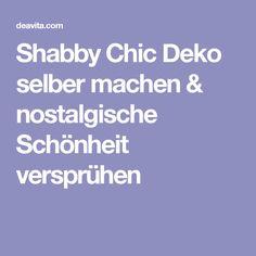 Shabby Chic Deko Selber Machen U0026 Nostalgische Schönheit Versprühen