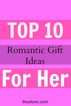 What are the Top 10 Romantic Birthday Gift Ideas for Your Girlfriend or Wife? We'll tell you here: http://thestore.com/blog/what-are-the-top-10-romantic-birthday-gift-ideas-for-your-girlfriend-or-wife/