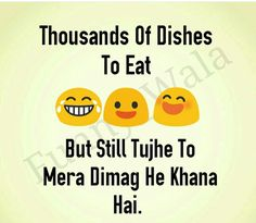 Haa meri pagal besite ko bhi dimag he khana pasand h....