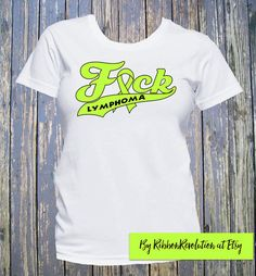 Say it and mean it! F*ck Lymphoma shirts with a lime green ribbon for Non-Hodgkin' s Lymphoma to take a strong strand against cancer while raising awareness in a bold way. This shirt is for the defiant cancer survivor who loves a bit of bold humor.