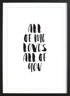 All Of Me Loves All Of You als Gerahmtes Poster von THE MOTIVATED TYPE | JUNIQE