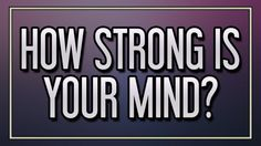 How Strong is Your Mind?� http://conta.cc/1SqOCWe