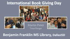Franklin MS celebrates International Book Giving Day with Texas Ranger Martin Perez.