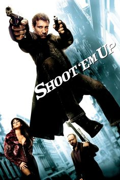 Shoot 'Em Up  Full Movie. Click Image To Watch Shoot 'Em Up 2007