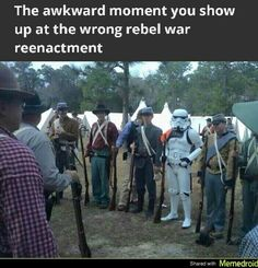 ''The awkward moment you show up at the wrong rebel war reenactment.'' source: Star Wars Episode 7: The Force Awakens