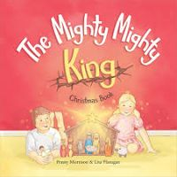 My book review of: The Mighty Mighty King by Penny Morrison