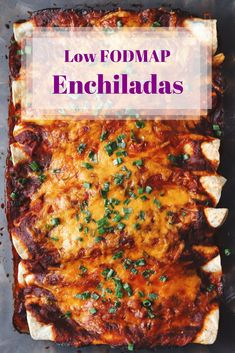 Low FODMAP Enchiladas in baking dish with text overlay saying same