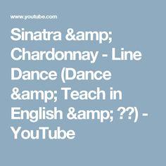 Sinatra & Chardonnay - Line Dance (Dance & Teach in English & 中文) - YouTube