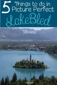 Picture Perfect Lake Bled, Slovenia   California Globetrotter