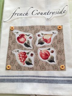 French Countryside Tea Towel Made by Linda Sweek