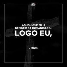 Oh Gloria ao Rei Jesus. My Jesus, Jesus Christ, Holly Bible, Jesus Is Alive, Blessed Quotes, Lion Of Judah, King Of My Heart, Jesus Freak, Jesus Loves You