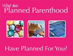 What does Planned Parenthood have Planned for you? #ProLife