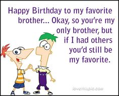 Happy birthday brother funny - best funny birthday wishes for brother Happy Birthday Brother From Sister, Brother Birthday Quotes, Birthday Quotes For Best Friend, Birthday Card Sayings, Birthday Wishes Funny, Brother Quotes, Best Friend Quotes, Happy Birthday Me, Humor Birthday