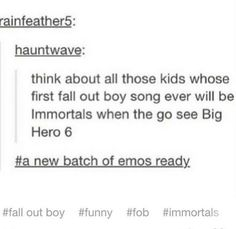 I was one of those kids who saw the movie and loved Immortals...FOB forever