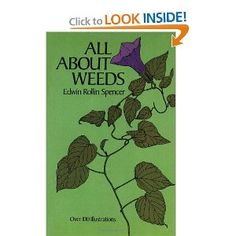 All About Weeds by Edwin Rollin Spencer. Book Of Life, Weed, That Look, Reading, Books, Libros, Book, Marijuana Plants, Reading Books