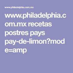 www.philadelphia.com.mx recetas postres pays pay-de-limon?mode=amp