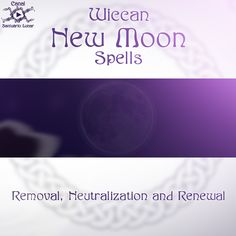 Wiccan New Moon Spells: Removal, Neutralization and Renewal