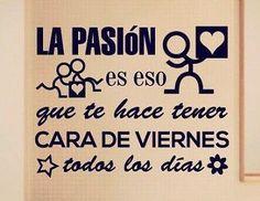 Que nunca falte pasión ni actitud positiva en tu vida