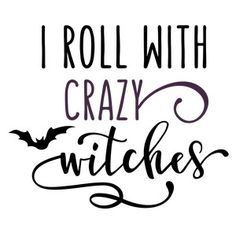 Silhouette Design Store: i roll with crazy witches phrase cricut halloween ideas Halloween Quotes, Halloween Signs, Halloween Projects, Holidays Halloween, Halloween Diy, Halloween Snacks, Halloween Table, Halloween Halloween, Vintage Halloween