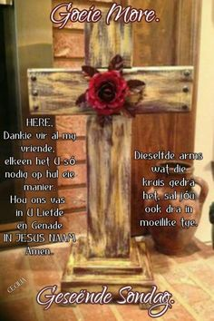 Sunday Greetings, Evening Greetings, Sunday Quotes, Good Morning Quotes, Lekker Dag, Afrikaanse Quotes, Goeie More, Special Quotes, Morning Greeting
