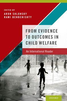 From Evidence to Outcomes in Child Welfare: An International Reader: Aron Shlonsky, Rami Benbenishty. UConn access.