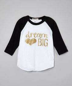 Another great find on #zulily! Black 'Dream Big' Raglan - Infant & Girls by Wonder Me #zulilyfinds