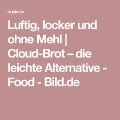 Luftig, locker und ohne Mehl | Cloud-Brot – die  leichte Alternative  - Food - Bild.de Low Carb Keto, Low Carb Recipes, Cooking Recipes, Healthy Recipes, Tasty Dishes, I Foods, Love Food, Clean Eating, Brunch