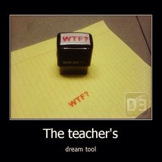WTF? Teacher's dream tool!