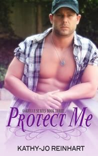 PROTECT ME (Oakville Series #3) by Kathy-Jo Reinhart | Kindle Friends Forever