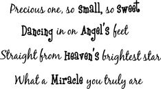 Amazon.com: Precious one, so small, so sweet Dancing in on Angel's feet, Straight from heaven's brightest star, What a miracle you truly are cute nursery wall art wall sayings: Baby