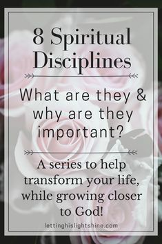 Spiritual Disciplines: What Are They & Why Are They Important?? – Letting His Light Shine