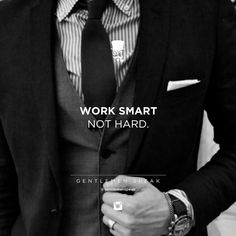 Work smart. Not hard.