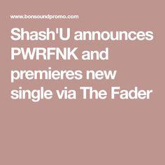 Shash'U announces PWRFNK and premieres new single via The Fader