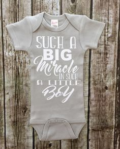 Such A Big Miracle In Such A Little Boy Onesie, Miracle Baby Onesie, Baby Boy Onesie, Gray Onesies by RagazzoBelloCo on Etsy https://www.etsy.com/listing/467259691/such-a-big-miracle-in-such-a-little-boy