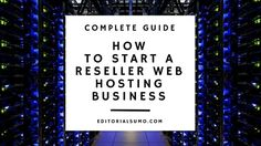 Want to start a reseller web hosting business? Here are some powerful tips to help you with!  Full article: http://editorialsumo.com/reseller-web-hosting-business/  #resellerwebhosting #editorialsumo #webhosting #startupbusiness #workfromhome