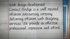 Contact Bridge ITES is the leading offshore outsourcing company in the field of web development. We support our clients to serve their customers better through our automated facilities and services in offshore Web design Development, web programming, web application and Dot Net development.