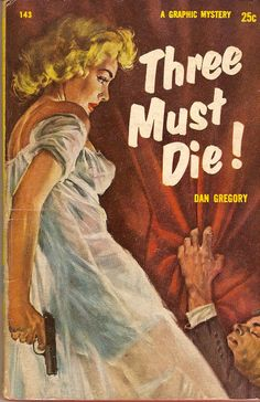 Three Must die! Dan Gregory 1956 PB 1st Roy Lance Pulp Cover Art Graphic #143