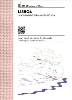Lisboa : la ciudad de Fernando Pessoa de Juan José Vázquez Avellaneda,   Signatura: 61 EUROPA PORTUGAL LISBOA VAZ  http://kmelot.biblioteca.udc.es/record=b1500679~S6*gag