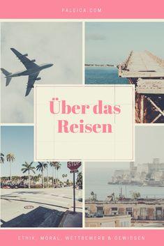 Reisen - Travel - Gedanken - Wettbewerb - Ethik - Gewissen - Moral Moral, Travel Tips, Happiness, Movies, Movie Posters, Inspiration, Around The Worlds, Continents, Beautiful Places