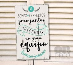 Cartel vintage | No somos perfectos pero juntos hacemos un gran equipo Mr Wonderful, Letter Wall, Boyfriend Gifts, Cool Words, Decoupage, Diy And Crafts, Projects To Try, Inspirational Quotes, Instagram