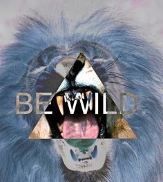 Have courage - be wild. Set your life on fire in every way. #Inspiration #Motivation #Life