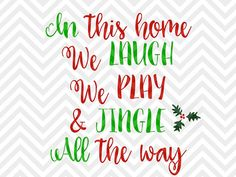 In this Home We Laugh Play and Jingle All the way christmas decor sign printable santa presents elf SVG file - Cut File - Cricut projects - cricut ideas - cricut explore - silhouette cameo projects - Silhouette projects  by KristinAmandaDesigns